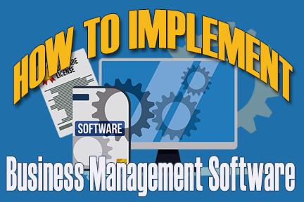 Implement Business Management Software