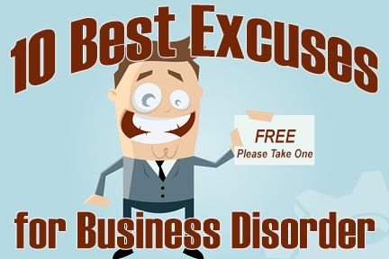 10 Best Excuses for Business Disorder