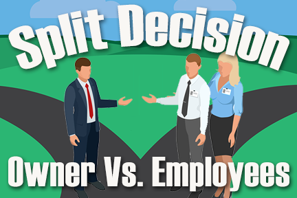 A Split Decision of Owner versus Employees