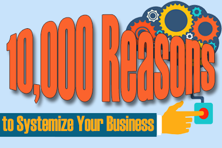Reasons to Systematize Your Business