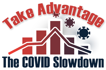 Take Advantage of the COVID Slowdown