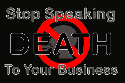 Speaking Death to Business