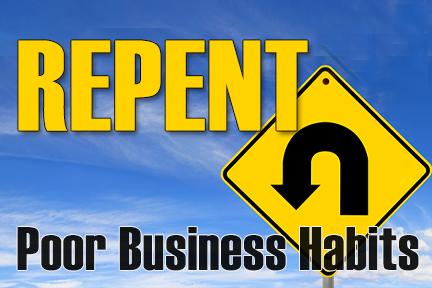 Repent of Poor Business Habits