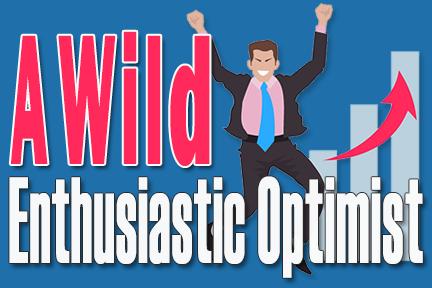 Wild Enthusiastic Optimist