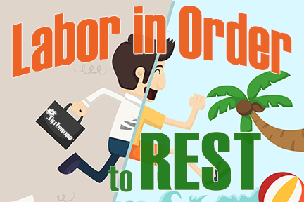 Labor in order to rest